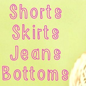 Pants - Shorts/Skirts/Jeans/Bottoms